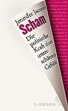 Scham: Die politische Kraft eines unterschätzten Gefühls (German Edition)