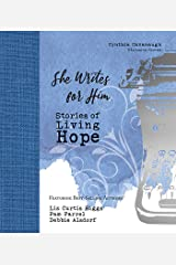 She Writes for Him: Stories of Living Hope Kindle Edition