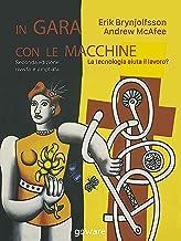 In gara con le macchine. La tecnologia aiuta il lavoro? (Italian Edition)
