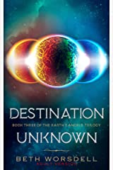 Destination Unknown: Adult Edition. (The Earth's Angels Trilogy Book 3) (English Edition) Kindle版