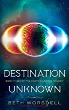 Destination Unknown: Adult version. This is not a revenge battle, It is an universal intervention. (Book three of the Earth's Angels Trilogy 3) (English Edition)