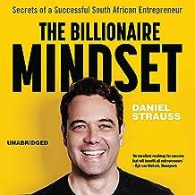 The Billionaire Mindset: Secrets of a Successful South African Entrepreneur