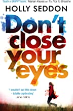 Don't Close Your Eyes: The astonishing psychological thriller from bestselling author of Try Not to Breathe (English Edition)