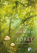 Murmures de la forêt: Traditions et Magies des arbres (French Edition)
