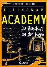 Ellingham Academy - Die Botschaft an der Wand: Finale der Detektiv-Reihe für Jugendliche ab 13 Jahre (German Edition)