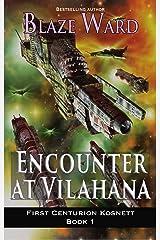 Encounter at Vilahana (First Centurion Kosnett Book 1) Kindle Edition