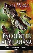 Encounter at Vilahana (First Centurion Kosnett Book 1)