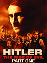 Hitler: The Rise of Evil (Part 1)
