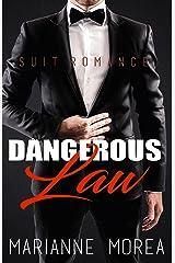 Dangerous Law: A Rogue Operative Romance (Suit Romance) Kindle Edition