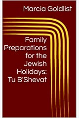 Family Preparations for the Jewish Holidays: Tu B'Shevat Kindle Edition