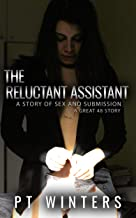 The Reluctant Assistant: A Story of Sex and Submission