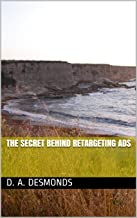 The Secret Behind Retargeting Ads (English Edition)