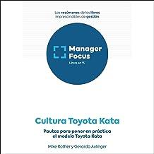 Resumen de Cultura Toyota Kata de Gerardo Aulinger y Mike Rother