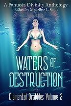 Waters of Destruction (Elemental Drabbles Book 2)