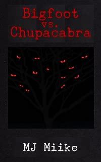 Bigfoot vs. Chupacabra: Travels with Sarai (The Yeti Chronicles Book 1)