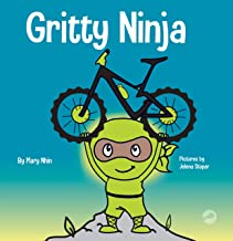 Gritty Ninja: A Children's Book About Dealing with Frustration and Developing Perseverance (Ninja Life Hacks)