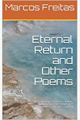 Eternal Return and Other Poems: the selected poems of marcos freitas: anthology in three languages (portuguese - russian - english) Kindle Edition