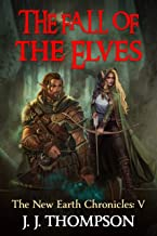 The Fall of the Elves (The New Earth Chronicles Book 5)