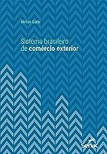 Sistema brasileiro de comércio exterior (Universitária) (Portuguese Edition)