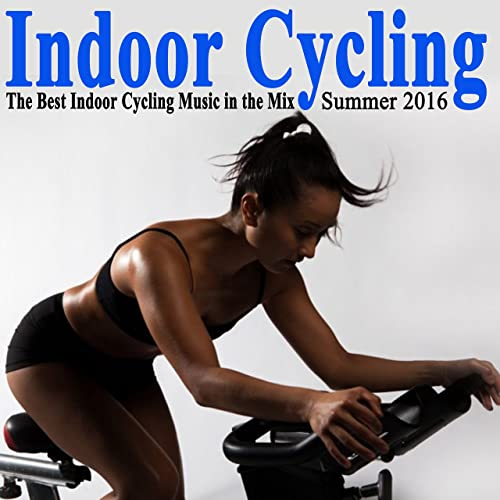 Indoor Cycling Summer 2016 (The Best Indoor Cycling Music Spinning ...