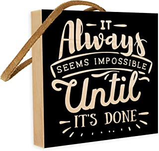 It Always Seems Impossible Until It's Done - Handmade 4-inch by 4-inch Square Solid Wood Sign. Free-Standing Wooden Block Plaque with Leather Strap. Home or Office Wall Décor.