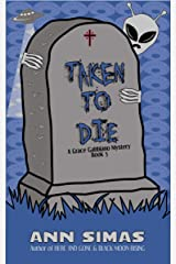 TAKEN TO DIE: A Grace Gabbiano Mystery (Book 5) (Grace Gabbiano Mysteries) Kindle Edition