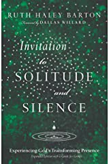 Invitation to Solitude and Silence: Experiencing God's Transforming Presence (Transforming Resources) Kindle Edition