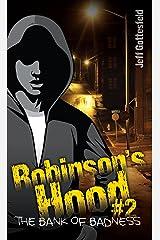 The Bank of Badness (Robinson's Hood Book 2) Kindle Edition