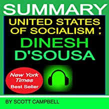 Summary: United States of Socialism: Dinesh D'Souza: Best Seller Summary and Analysis, Book 1