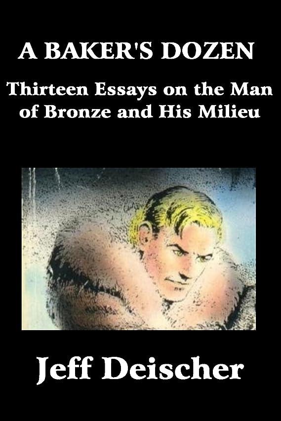 大事にするボルトダイバーA Baker's Dozen: Thirteen Essays on the Man of Bronze and His Milieu (English Edition)