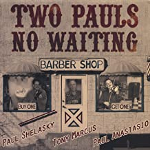 Two Pauls No Waiting