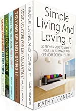 The Ultimate Simple Living Guide Box Set (6 in 1): A Step By Step Guide To Simplify Your Life And Declutter Your Home (Maximize Your Space, Declutter Your House, Cleaning Hacks) (English Edition)