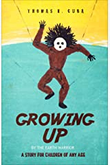 Growing Up: A Story for Children of Any Age Kindle Edition