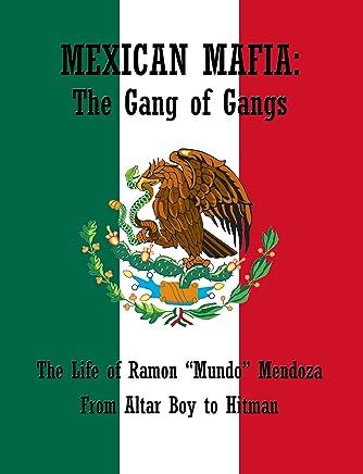 Mexican Mafia: The Gang of Gangs