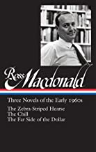 Ross Macdonald: Three Novels of the Early 1960s (LOA #279): The Zebra-Striped Hearse / The Chill / The Far Side of the Dollar (Library of America Ross Macdonald Edition)