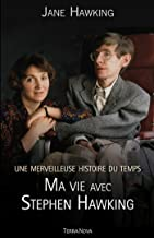 Une merveilleuse histoire du temps : ma vie avec Stephen Hawking (TERRA NOVA) (French Edition)