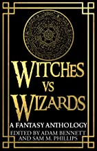 WITCHES VS WIZARDS: A Fantasy Anthology