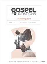 Gospel Foundations - Volume 2 - Bible Study Book: A Wandering People (Gospel Project (Tgp))