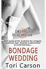 Bondage Wedding (Desired Discipline Book 3) Kindle Edition
