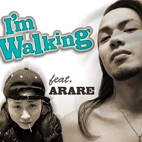 I'm Walking feat. ARARE