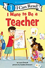 I Want to Be a Teacher (I Can Read Level 1) Kindle Edition