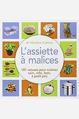 L'assiette à malices : 101 astuces pour cuisiner sain, vite, bon, à petit prix Poche