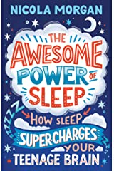 The Awesome Power of Sleep: How Sleep Super-Charges Your Teenage Brain (English Edition) Formato Kindle