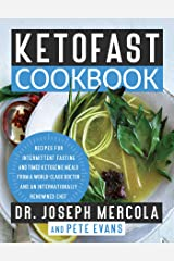 KetoFast Cookbook: Recipes for Intermittent Fasting and Timed Ketogenic Meals from a World-Class Doctor and an Internationally Renowned Chef Kindle Edition