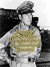 Douglas MacArthur Documentary on American General