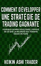 Comment Développer une Stratégie de Trading Gagnante: Pourquoi Devriez-Vous Faire L'opposé De Ce Que La Majorité Des Trade...