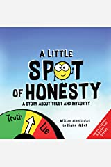 A Little SPOT of Honesty: A Story About Trust And Integrity (Inspire to Create A Better You!) Kindle Edition