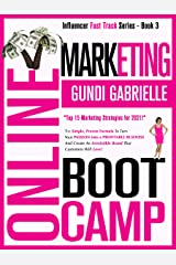 ONLINE MARKETING BOOT CAMP: The Simple, Proven Formula To Take Your Business From Zero To 6 FIGURES & Crack The Digital Marketing Code once + for all! (Influencer Fast Track® Series Book 3) Kindle Edition