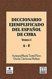 Diccionario ejemplificado del español de Cuba. Tomo I (Ciencias Sociales)