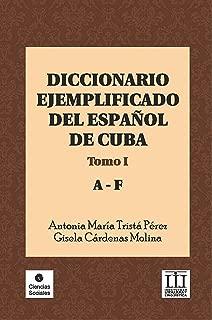 Diccionario ejemplificado del español de Cuba. Tomo I (Ciencias Sociales) (Spanish Edition)